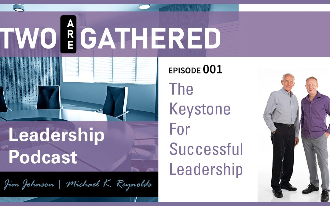 The Keystone For Successful Leadership