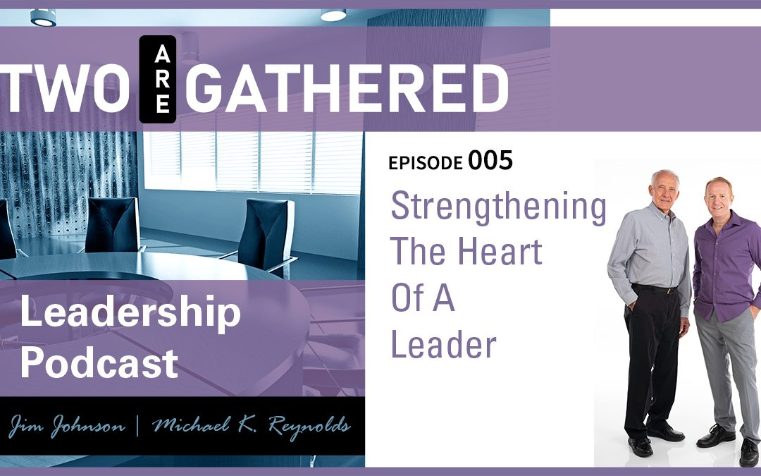 Strengthening The Heart Of A Leader