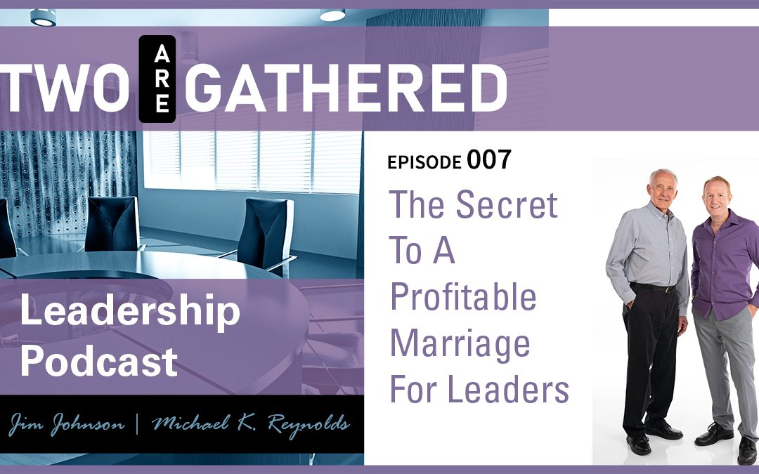 The Secret To A Profitable Marriage For Leaders