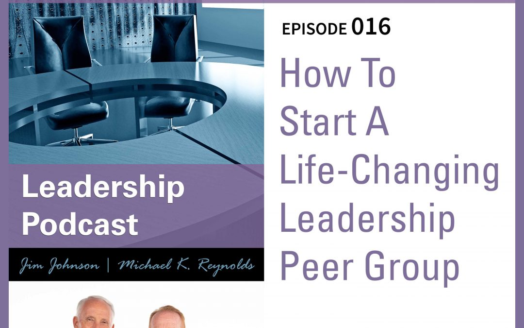 How To Start A Life-Changing Leadership Peer Group