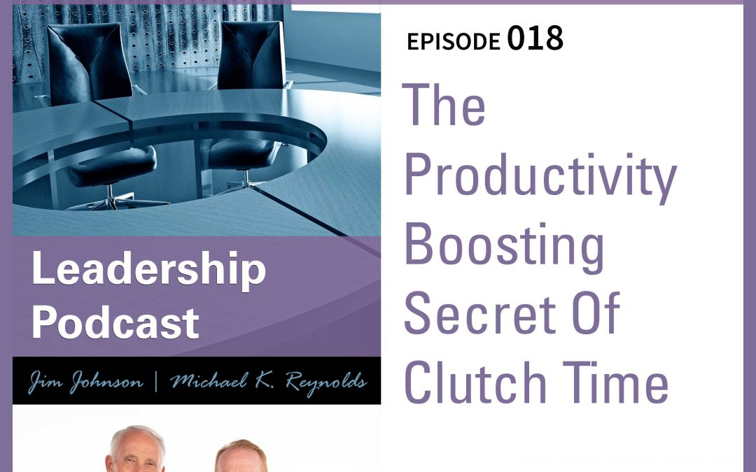The Productivity Boosting Secret Of Clutch TIme