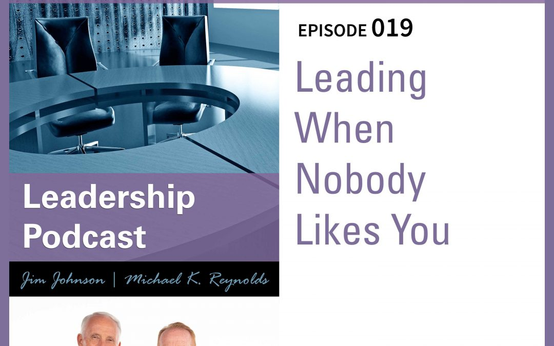 Leading When Nobody Likes You