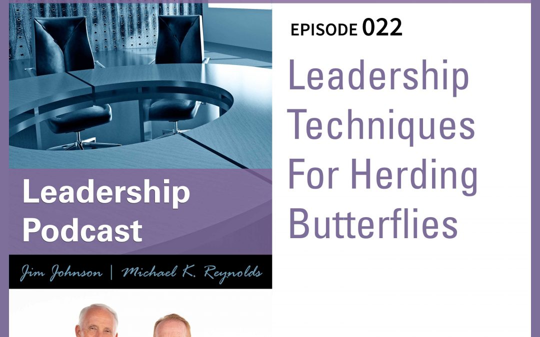 Leadership Techniques For Herding Butterflies