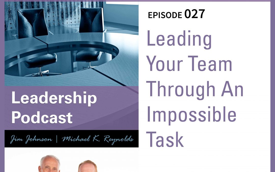 Leading Your Team Through An Impossible Task