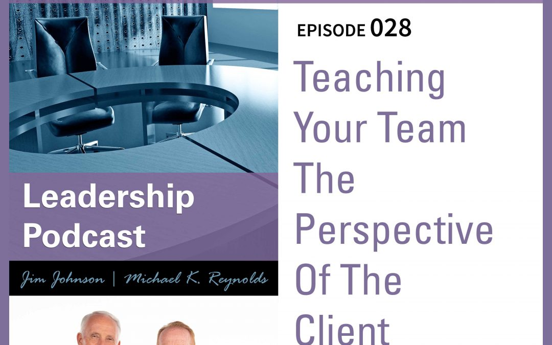 Teaching Your Team The Perspective Of The Client
