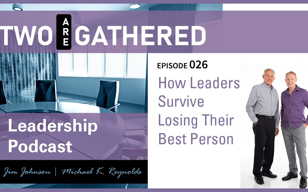 How Leaders Survive Losing Their Best Person